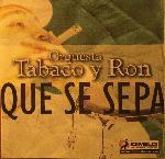 CD Que Se Sepa Tabaco y Ron